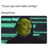 Te-juro-que-solo-hablo-contigo-Anonymous-meme