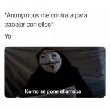 Anonymous-me-contrata-para-trabajar-con-ellos-meme-de-risa