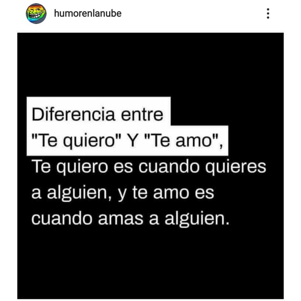 Diferencia Entre Te Quiero Y Te Amo Memes Graciosos