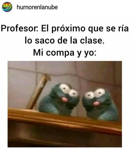 Profesor-el-proximo-que-ria-lo-saco-de-clase-meme.jpg