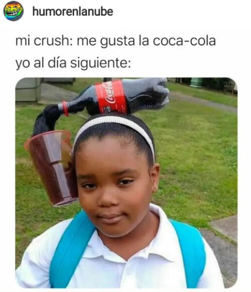 Un-meme-de-mi-Crush-me-gusta-la-Coca-Cola-y-al-dia-siguiente.jpg